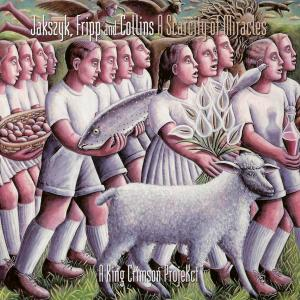 Jakszyk, Fripp and Collins (A King Crimson Projekt) - A Scarcity Of Miracles (2011)