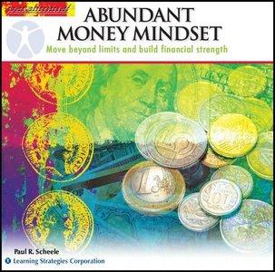 Abundant Money Mindset: Move Beyond Limits and Build Financial Strength (AudioCourse)