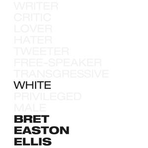 «White» by Bret Easton Ellis