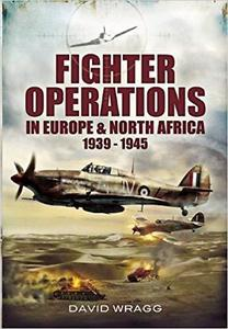 Fighter Operations in Europe and North Africa: 1939-1945
