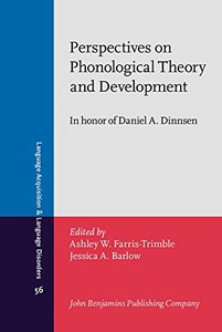 Perspectives on Phonological Theory and Development: In honor of Daniel A. Dinnsen