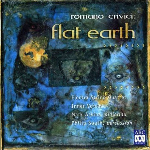 Romano Crivici: Flat Earth (2001)