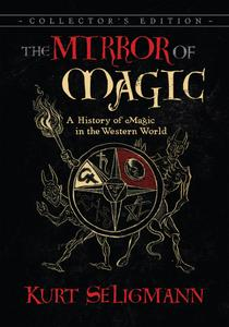 The Mirror of Magic: A History of Magic in the Western World, 6th Edition