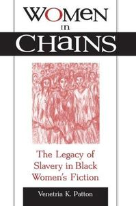 Women in Chains: The Legacy of Slavery in a Black Women's Fiction