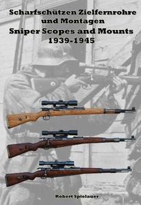 Scharfschützen Zielfernrohre und Montagen 1939-1945 Sniper Scopes and Mounts 1939-1945