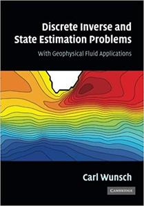 Discrete Inverse and State Estimation Problems: With Geophysical Fluid Applications
