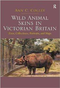 Wild Animal Skins in Victorian Britain: Zoos, Collections, Portraits, and Maps