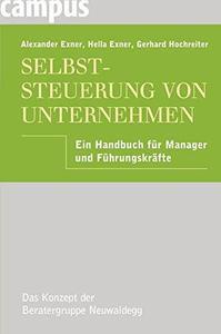 Selbststeuerung von Unternehmen Ein Handbuch fuer Manager und Fuehrungskraefte Edition