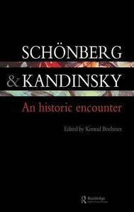 Schonberg and Kandinsky: An Historic Encounter (Contemporary Music Studies)