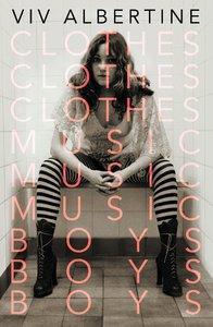 Clothes, Clothes, Clothes. Music, Music, Music. Boys, Boys, Boys.: A Memoir (repost)