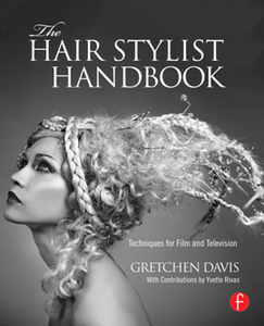 The Hair Stylist Handbook : Techniques for Film and Television