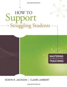 How to Support Struggling Students (Mastering the Principles of Great Teaching)