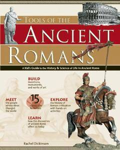 Tools of the Ancient Romans: A Kid's Guide to the History & Science of Life in Ancient Rome (repost)