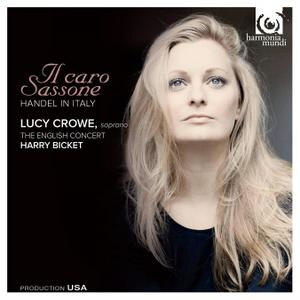 Lucy Crowe, Harry Bicket, The English Concert - Il Caro Sassone: Handel in Italy (2011)