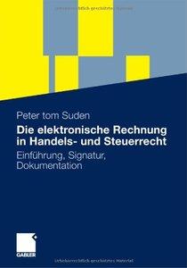 Die elektronische Rechnung in Handels- und Steuerrecht: Einführung, Signatur, Dokumentation (repost)