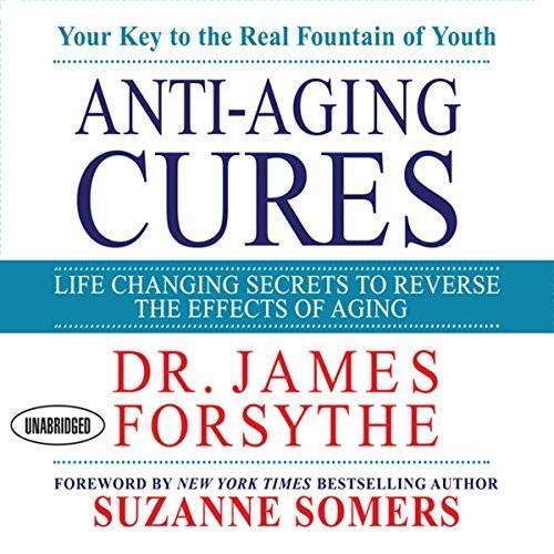 Anti-Aging Cures: Life Changing Secrets to Reverse the Effects of Aging [Audiobook]