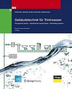 Gebäudetechnik für Trinkwasser: Fachgerecht planen - Rechtssicher ausschreiben - Nachhaltig sanieren (VDI-Buch) (repost)