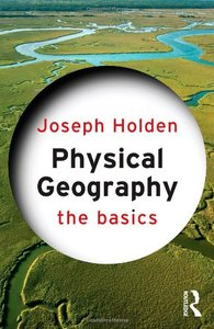 Physical Geography: The Basics