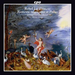 Michi Gaigg - Rebel: Les élémens - Rameau: Castor et Pollux Suite (2014)