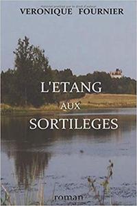 L'étang aux sortilèges - Véronique Fournier