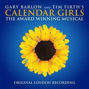 """Calendar Girls"" Original London Cast - Calendar Girls (2017 Original London Cast) (2018)"