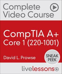 CompTIA A+ Core 1 (220-1001) [Sneak Peek]