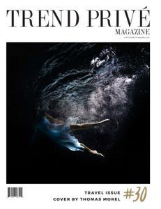 Trend Privé Magazine - Travel Issue # 30 2018