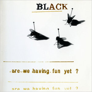 Black (Colin Vearncombe) - Are We Having Fun Yet? (1993)