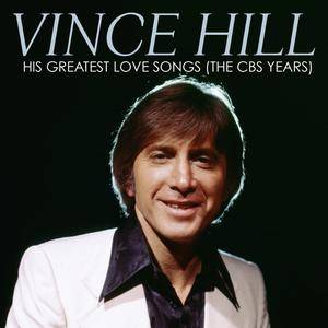 Vince Hill - His Greatest Love Songs (The CBS Years) (2017)
