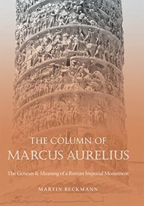 The Column of Marcus Aurelius: The Genesis and Meaning of a Roman Imperial Monument