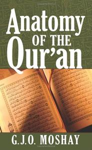 Anatomy of the Quran by G J O Moshay