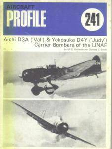 """Aichi D3A (""""Val"""") & Yokosuka D4Y (""""Judy"""") Carrier Bombers of the IJNAF (Profile Publications Number 241) (Repost)"""