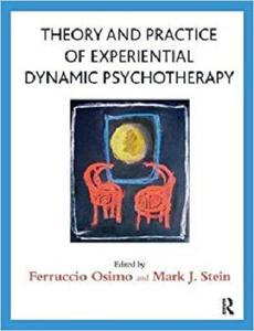 Theory and Practice of Experiential Dynamic Psychotherapy [Repost]