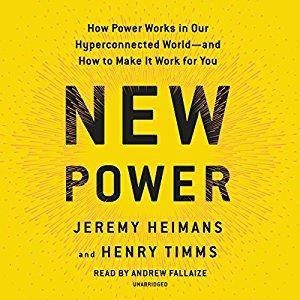 New Power: How Power Works in Our Hyperconnected World--and How to Make It Work for You [Audiobook]