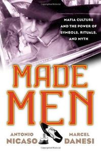 Made Men: Mafia Culture and the Power of Symbols, Rituals, and Myth (Repost)