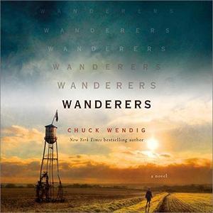 Wanderers: A Novel [Audiobook]