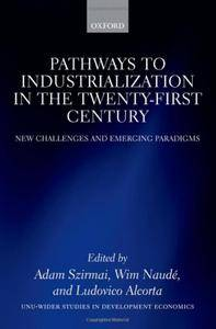 Pathways to Industrialization in the Twenty-First Century: New Challenges and Emerging Paradigms (Repost)