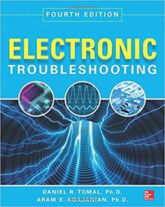 Electronic Troubleshooting, Fourth Edition [Repost]
