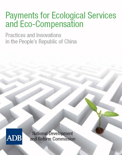 Payments for Ecological Services and Eco-Compensation: Practices and Innovations in the People's Republic of China
