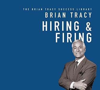 Hiring and Firing: The Brian Tracy Success Library [Audiobook]
