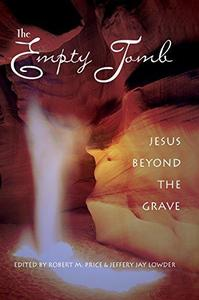 The Empty Tomb: Jesus Beyond the Grave