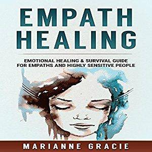 Empath Healing: Emotional Healing & Survival Guide for Empaths and