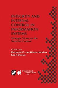 Integrity and Internal Control in Information Systems: Strategic Views on the Need for Control