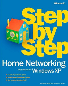 Home Networking with Microsoft Windows XP Step by Step