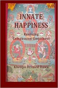 Innate Happiness: Realizing Compassion-Emptiness (Repost)
