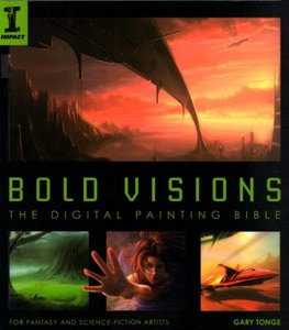 Bold Visions: A Digital Painting Bible (repost)