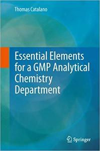 Essential Elements for a GMP Analytical Chemistry Department