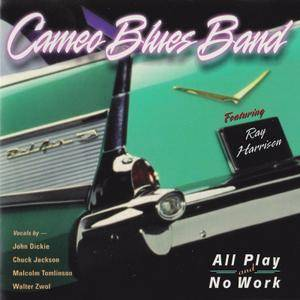 Cameo Blues Band - All Play And No Work (2002)
