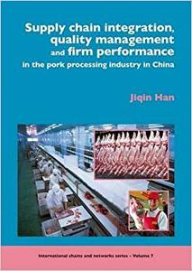 Supply Chain Integration, Quality Management and Firm Performance in the Pork Processing Industry in China