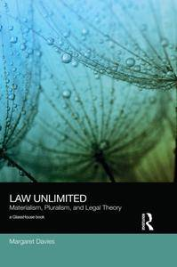 Law Unlimited: Materialism, Pluralism, and Legal Theory